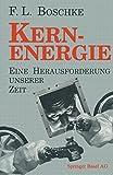 Kernenergie : Eine Herausforderung Unserer Zeit, BOSCHKE, 3034866844
