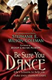 Be Sure You Dance, Stephanie Wilson-Coleman, 0974938726