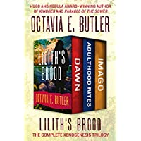 Lilith's Brood The Complete Xenogenesis Trilogy Kindle Edition