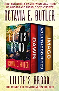 Lilith's Brood: The Complete Xenogenesis Trilogy (The Xenogenesis Trilogy) by [Butler, Octavia E.]