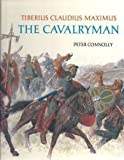 Tiberius Claudius Maximus: The Cavalryman (Rebuilding the Past)