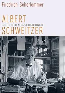 genie der menschlichkeit albert schweitzer - Albert Schweitzer Lebenslauf