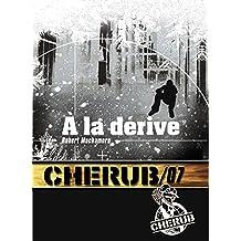 Cherub (Mission 7) - À la dérive (ROMANS POCHE)