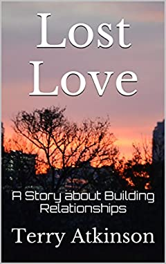 Lost Love: A Story about Building Relationships