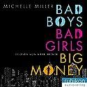 Bad Boys, Bad Girls, Big Money Hörbuch von Michelle Miller Gesprochen von: Mark Bremer