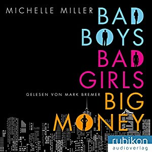 Bad Boys, Bad Girls, Big Money Hörbuch