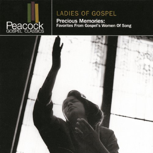 Precious Memories: Favorites From Gospel's Women Of Song ()