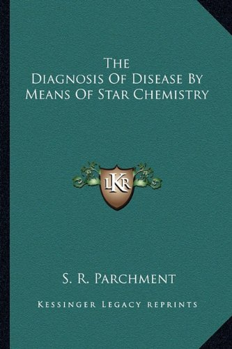 The Diagnosis Of Disease By Means Of Star Chemistry