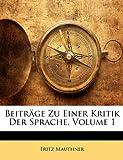 Beiträge Zu Einer Kritik Der Sprache, Volume 1, Fritz Mauthner, 1143387112