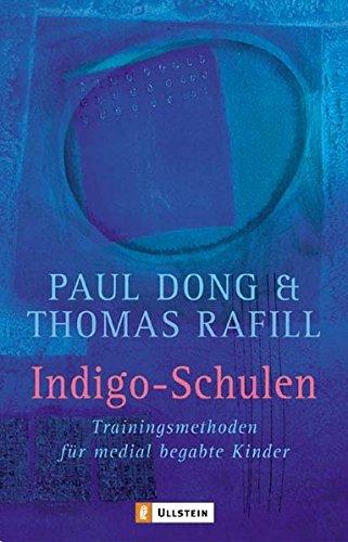 Indigo-Schulen: Trainingsmethoden für medial begabte Kinder Taschenbuch – 1. August 2004 Paul Dong Thomas Raffill Allegria Taschenbuch 3548741371