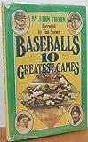 Baseball's 10 Greatest Games, John Thorn, 0590076655