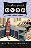 Something from the Oven: Reinventing Dinner in 1950s America