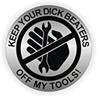 Warning Keep Your D**k Beaters | Hands Off My Tools Hard Hat | Helmet Sticker Welding | Label...