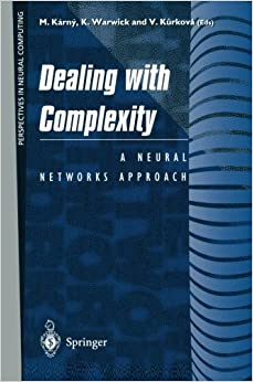 Book Dealing with Complexity: A Neural Networks Approach: A Neural Network Approach (Perspectives in Neural Computing)