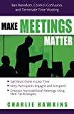Make Meetings Matter: Ban Boredom, Control Confusion, and Terminate Time Wasting