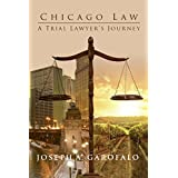 Chicago Law: A Trial Lawyer's Journey