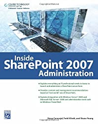 Inside SharePoint 2007 Administration [With CDROM]