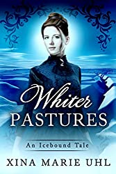 Whiter Pastures: (Sweet and Sassy Historical) (An Icebound Tale)