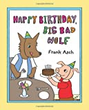 Happy Birthday, Big Bad Wolf, Frank Asch, 1553373685