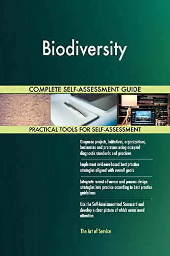 Biodiversity All-Inclusive Self-Assessment - More than 660 Success Criteria, Instant Visual Insights, Comprehensive Spreadsheet Dashboard, Auto-Prioritized for Quick Results