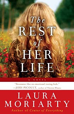 Download The Rest Of Her Life By Laura Moriarty