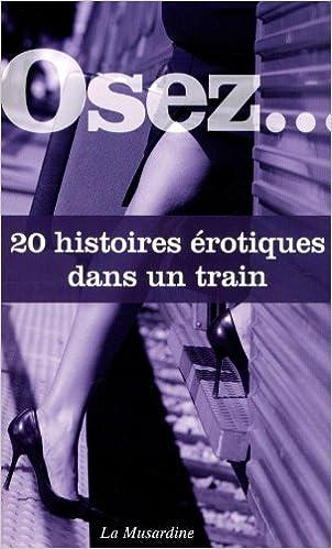Collectif - Osez 20 histoires erotiques dans un train