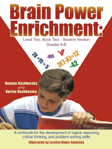 Brain Power Enrichment: Level Two, Book Two - Student Version Grades 6-8: A Workbook for the Development of Logical Reasoning, Critical Thinking, and Problem Solving Skills