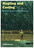 img - for Angling and Casting: A Manual for Self and Class Instruction by Cliff Netherton (1977-11-30) book / textbook / text book