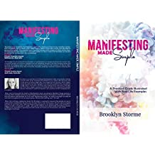 Manifesting Made Simple: A Practical Guide with Real Life Examples