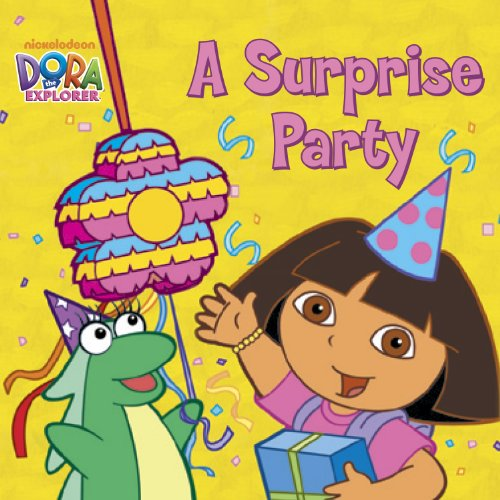 A Surprise Party (Dora the Explorer) (Dora the Explorer (Simon & Schuster Board Books))