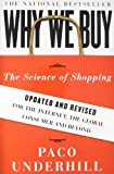 Why We Buy: The Science of Shopping-Updated and Revised for the Internet, the Global Consumer, and Beyond