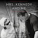 Mrs. Kennedy and Me: An Intimate Memoir | Clint Hill,Lisa McCubbin