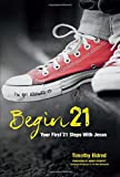 Begin21: Your First 21 Steps with Jesus