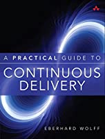 A Practical Guide to Continuous Delivery Front Cover