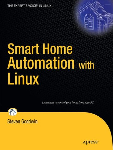Download Smart Home Automation with Linux (Expert's Voice in Linux) pdf epub