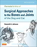 Piermattei's Atlas of Surgical Approaches to the