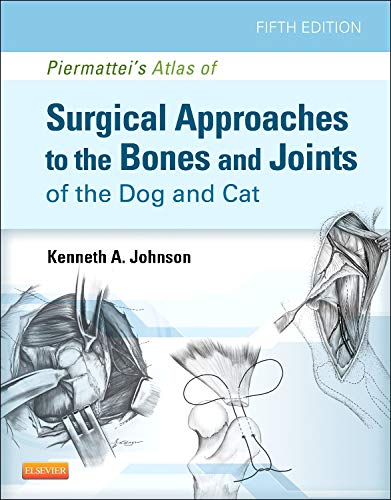 (Piermattei's Atlas of Surgical Approaches to the Bones and Joints of the Dog and)