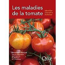 Les maladies de la tomate: Identifier, connaître, maîtriser