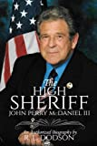 img - for The High Sheriff: John Perry McDaniel III book / textbook / text book