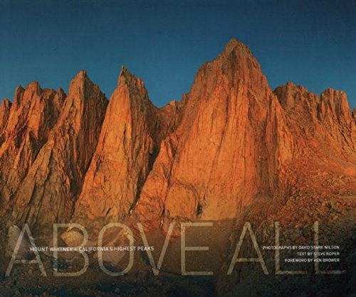 Above All: Mount Whitney and California's Highest Peaks pdf