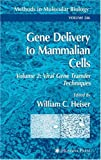 Gene Delivery to Mammalian Cells, Volume 2 : Viral Gene Transfer Techniques, , 1588290956