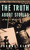 The Truth about Stories, Thomas King, 0816646279