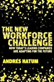 The New Workforce Challenge, Andrés Hatum, 1137302984