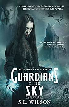 Guardians of the Sky (The Guardians Book 2) by [Wilson, S.L.]
