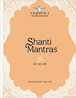 Shanti Mantras: Reflective thoughts to pacify human ...