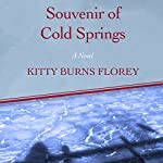 Souvenir of Cold Springs: A Novel | Kitty Burns Florey