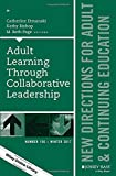 img - for Adult Learning Through Collaborative Leadership: New Directions for Adult and Continuing Education, Number 156 (J-B ACE Single Issue Adult & Continuing Education) book / textbook / text book