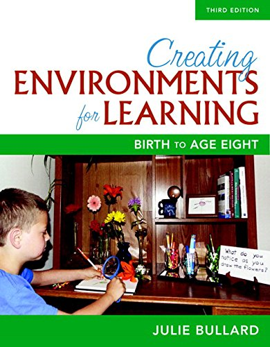 Creating Environments for Learning: Birth to Age Eight, with Enhanced Pearson eText -- Access Card Package (3rd Edition) (What's New in Early Childhood Education)
