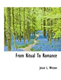 From Ritual to Romance, Jessie L. Weston, 0559058764