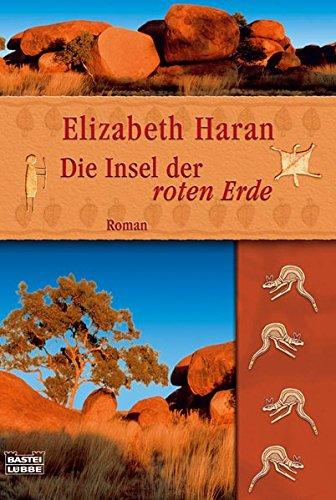 Die Insel der roten Erde: Roman